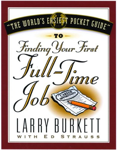 9780802409959: World's Easiest Pocket Guide To Finding Your First Full-Time Job