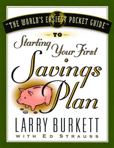 World's Easiest Guide To Starting Your First Savings Plan: Larry Burkett