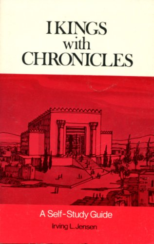First Kings and Chronicles: A Self-Study Guide (0802410111) by Jensen, Irving