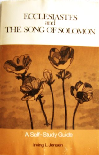 Ecclesiastes and the Song of Solomon: Jensen, Irving L.
