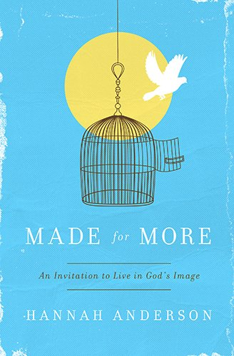 Made for More: An Invitation to Live: Anderson, Hannah