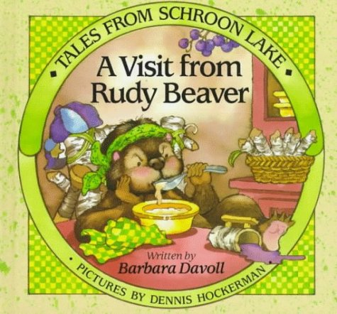 A Visit from Rudy Beaver (Tales from Schroon Lake) (0802410340) by Barbara Davoll
