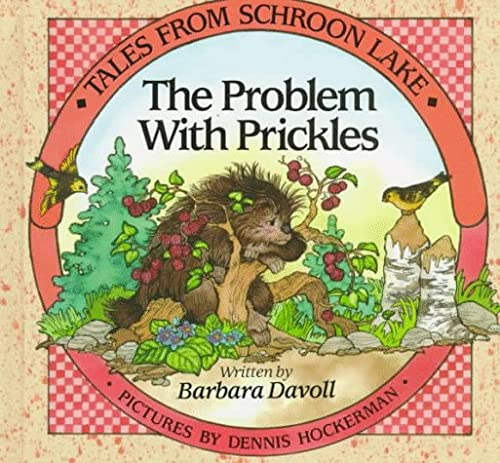 9780802410351: The Problem With Prickles (Tales from Schroon Lake)