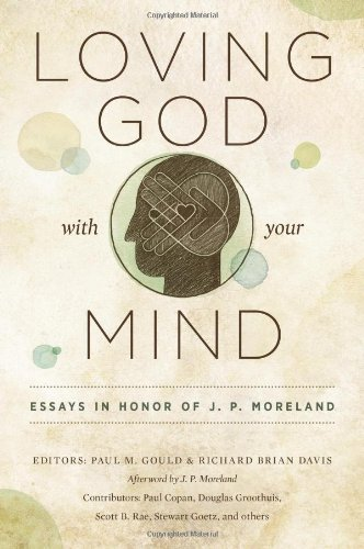 9780802410399: Loving God with Your Mind: Essays in Honor of J. P. Moreland