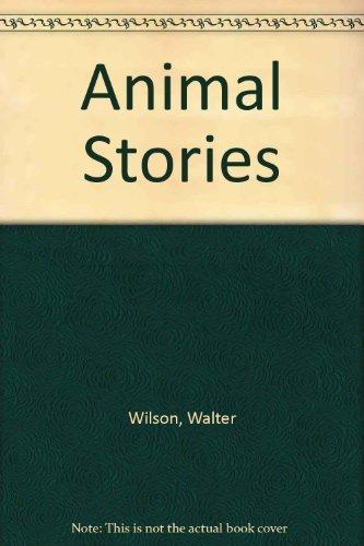 Animal Stories: Walter Wilson