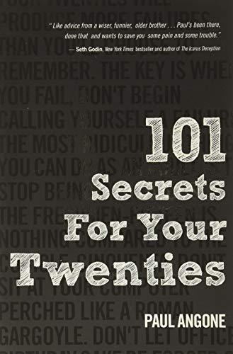 101 Secrets For Your Twenties: Paul Angone