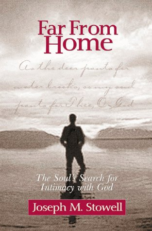9780802410863: Far from Home: The Soul's Search for Intimacy With God