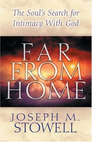 9780802410870: Far From Home: The Soul's Search for Intimacy with God
