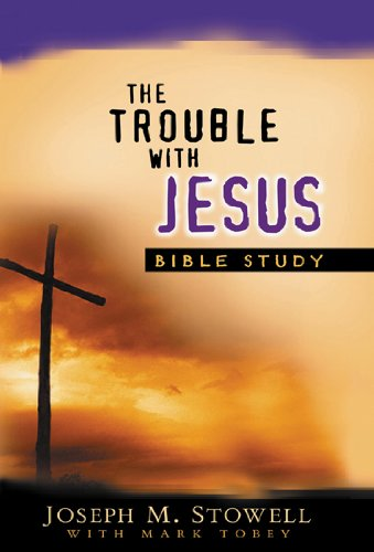 9780802410917: The Trouble With Jesus: Bible Study