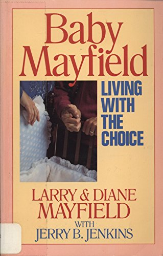 Baby Mayfield : Living with the Choice: Larry Mayfield; Jerry