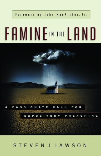 9780802411211: Famine in the Land: A Passionate Call for Expository Preaching