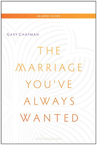 9780802411327: The Marriage You've Always Wanted: Small Group Experience