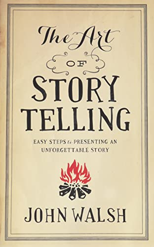 9780802411334: The Art of Storytelling: Easy Steps to Presenting an Unforgettable Story