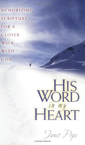 9780802411426: His Word in My Heart: Memorizing Scripture for a Closer Walk with God