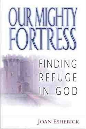 9780802411495: Our Mighty Fortress: Finding Refuge in God