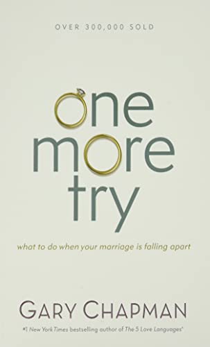9780802411518: One More Try: What to do when your marriage is falling apart