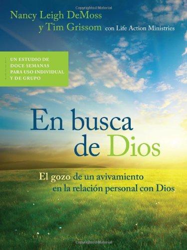 9780802411532: En Busca de Dios: El Gozo de Un Avivamiento En La Relaci�n Personal Con Dios
