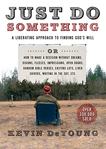 9780802411594: Just Do Something: A Liberating Approach to Finding God's Will