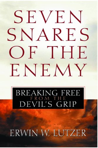 Seven Snares of the Enemy: Breaking Free From the Devil's Grip (0802411649) by Erwin W. Lutzer