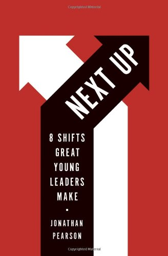 9780802411716: Next Up: 8 Shifts Great Young Leaders Make