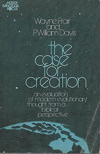 9780802411853: The Case for Creation: An Evaluation of Modern Evolutionary Thought from a Biblical Perspective (Christian Forum Books)