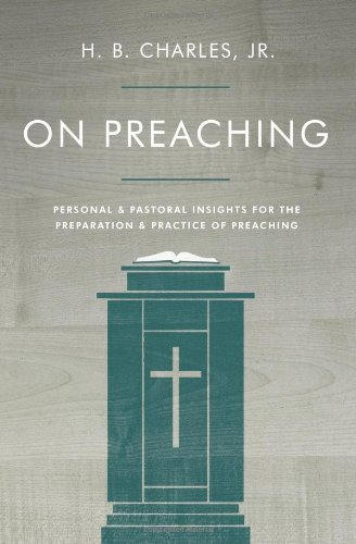 9780802411914: On Preaching: Personal & Pastoral Insights for the Preparation & Practice of Preaching