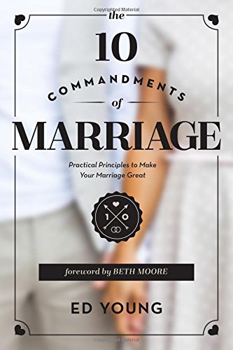 The 10 Commandments of Marriage Practical Principles: Young, Ed &