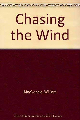 9780802412461: Chasing the Wind