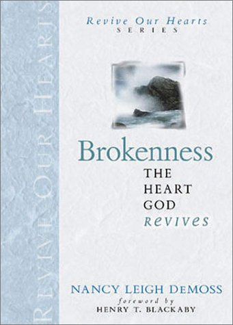 9780802412751: Brokenness: The Heart God Revives (Revive Our Hearts Series)