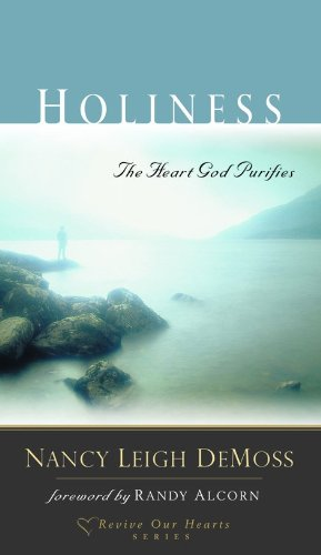 9780802412768: Holiness: The Heart God Purifies (Revive Our Hearts)