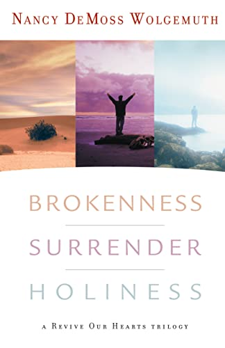 9780802412829: Brokenness, Surrender, Holiness: A Revive Our Hearts Trilogy
