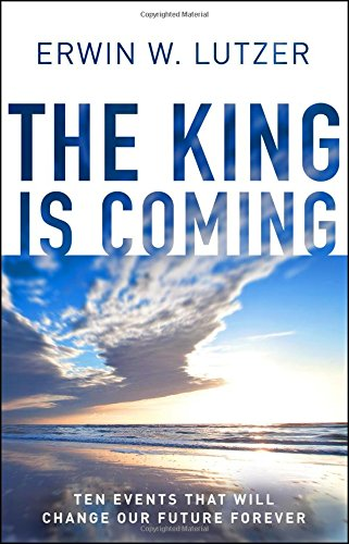 9780802412874: The King is Coming: Ten Events That Will Change Our Future Forever