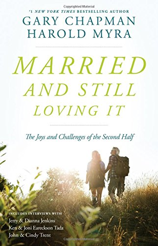 9780802412928: Married And Still Loving It: The Joys and Challenges of the Second Half