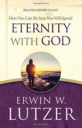 9780802413109: How You Can Be Sure You Will Spend Eternity with God