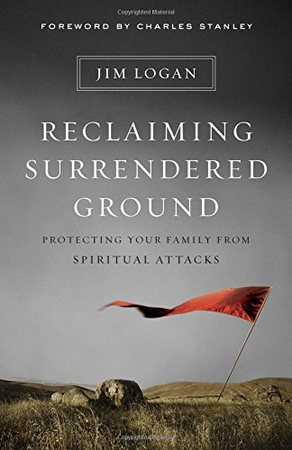 9780802413123: Reclaiming Surrendered Ground: Protecting Your Family from Spiritual Attacks