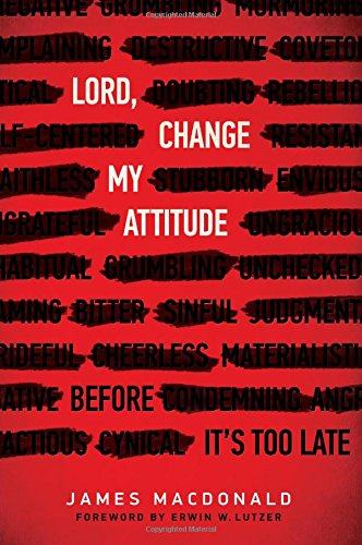 9780802413192: Lord, Change My Attitude: Before It's Too Late