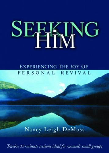 Seeking Him DVD: Experiencing the Joy of Personal Revival: Nancy Leigh DeMoss