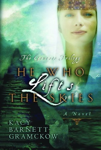 9780802413680: He Who Lifts the Skies (Genesis Trilogy)