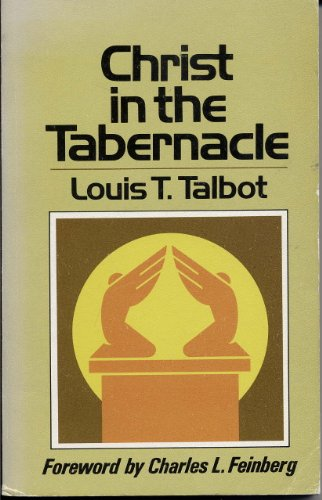 Christ in the tabernacle: Louis T Talbot