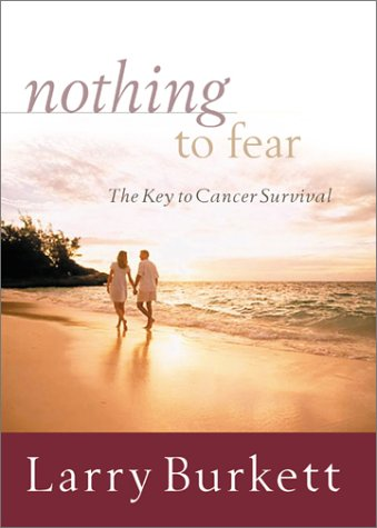 9780802414069: Nothing to Fear: The Key to Cancer Survival