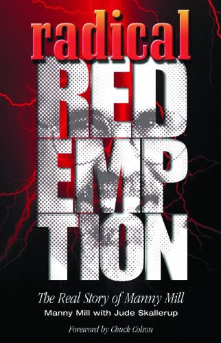 9780802414083: Radical Redemption: The Real Story of Manny Mill