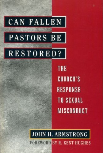 9780802414120: Can Fallen Pastors Be Restored?: The Church's Response to Sexual Misconduct