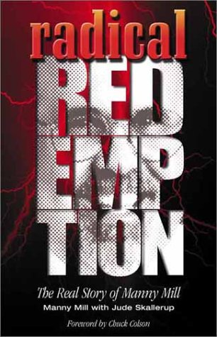 9780802414144: Radical Redemption: The Real Story of Manny Mill