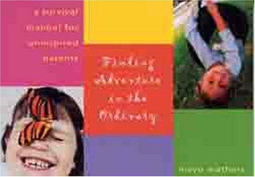 9780802414205: Finding Adventure in the Ordinary: A Survival Manual for Uninspired Parents