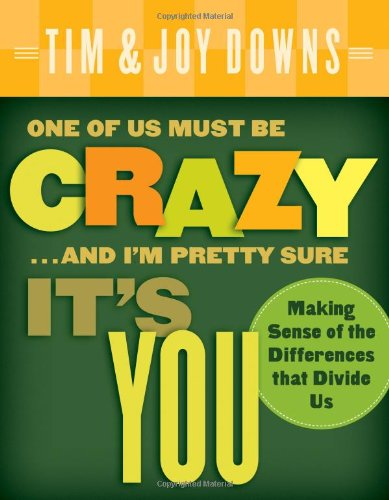 One of Us Must Be Crazy.and I'm Pretty Sure It's You: Making Sense of the Differences That ...