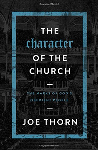 9780802414717: The Character of the Church: The Marks of God's Obedient People