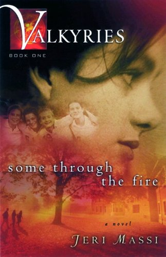 Some Through the Fire (Valkyries Series): Jeri Massi