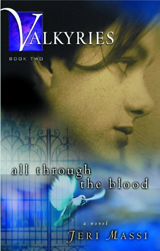 All Through the Blood (Valkyries Series): Jeri Massi