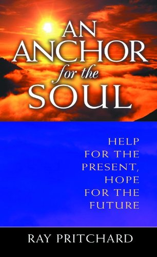 9780802415356: An Anchor for the Soul: Help for the Present, Hope for the Future
