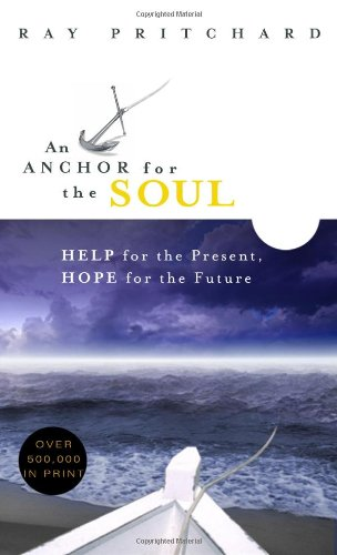 9780802415363: An Anchor for the Soul: Help for the Present, Hope for the Future